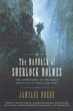 Mandala of Sherlock Holmes, The Adventures of the Great Detective in India and Tibet <br> By: Jamgang Norbu