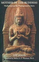 Mother of the Buddhas: Meditation on the Prajnaparamita Sutra <br> By: Hixon, Lex