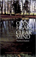 Open Heart, Clear Mind<br> By: Thubten Chodron