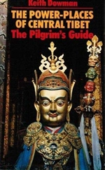 Power Places of Central Tibet: The Pilgrim's Guide