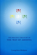 Precious Treasury of the Way of Abiding <br> By: Longchen Rabjam