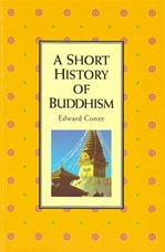 Short History on Buddhism <br> By: Edward Conze