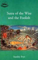 Sutra of the Wise and Foolish <br> By: Frye, Stanley