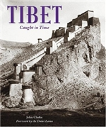 Tibet Caught in Time  Dr John Clarke