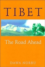 Tibet: The Road Ahead <br> By: Dawa Norbu
