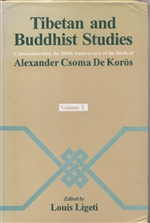 Tibetan and Buddhist Studies Commemorating 200th Anniversary of the Birth of Alexander Csoma De Kor