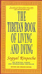 Tibetan Book of Living and Dying <br> By: Sogyal Rinpoche