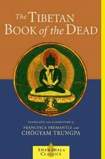 Tibetan Book of the Dead <br>  By: Fremantle, Francesca and Chogyam Trungpa