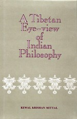 Tibetan Eyeview of Indian Philosophy <br> By: Kewal Krishan  Mittal