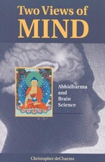 Two Views of Mind: Abhidharma & Brain Science <br> By: deCharms