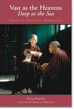 Vast as the Heaven, Deep as the Sea: Verses in Praise of Bodhicitta <br> By: Khunu Rinpoche