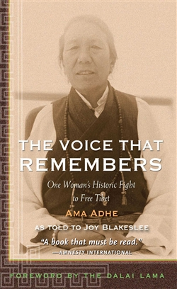 Voice that Remembers A Tibetan Woman's Inspiring Story of Survival  <br> By: Ama Adhe