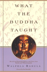 What the Buddha Taught <br> By: Rahula, Walpola