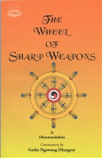 Wheel of Sharp Weapons <br> By: Dhargyey, Geshe Ngawang