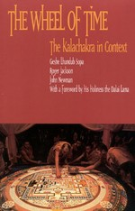 Wheel of Time: The Kalachakra in Context <br> By: Lhundub Sopa, Geshe
