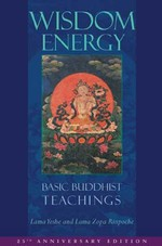 Wisdom Energy, Basic Buddhist Teachings <br> By: Lama Yeshe & Lama Zopa Rinpoche