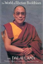 World of Tibetan Buddhism: An Overview of Its Philosophy and Practice <br> By: Dalai Lama