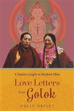 Love Letters from Golok: A Tantric Couple in Modern Tibet