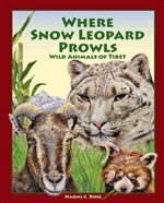 Where Snow Leopard Prowls: Wild Animals of Tibet  Naomi Rose