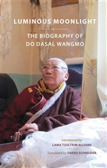Luminous Moonlight: The Biography of Do Dasal Wangmo <br> By: Sarah Schneider