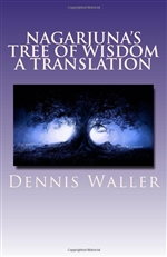 Nagarjuna's Tree of Wisdom: A Translation <br> By: Dennis Waller