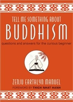Tell Me Something About Buddhism: questions and answers for the curious beginner <br> Zenju Earthlyn Manuel