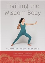 Training the Wisdom Body: Buddhist Yogic Exercise