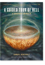 A Guided Tour of Hell A Graphic Memoir