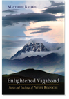 Enlightened Vagabond The Life and Teachings of Patrul Rinpoche
