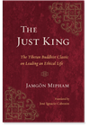 Just King The Tibetan Buddhist Classic on Leading an Ethical Life