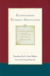 Buddhahood Without Meditation ( Dudjom Lingpa's Visions of the Great Perfection #2 ) <br> By: Dudjom Lingpa