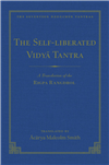 Self-Arisen Vidya Tantra and The Self-Liberated Vidya Tantra