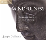 Mindfulness: Six Guided Practices for Awakening  Joseph Goldstein