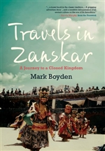 Travels in Zanskar, A Journey to a Closed Kingdom <br>  By:  Mark Boyden