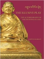 Illusive Play: The Autobiography of the Fifth Dalai Lama