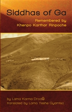 Siddhas of Ga: Remembered by Khenpo Karthar Rinpoche