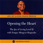 Opening the Heart The Joy of Living Level II with Yongey Mingyur Rinpoche (MP3 CD)