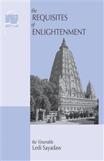 Requisites of Enlightenment <br> By: Ledi Sayadaw