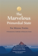 Marvelous Primordial State: The Mejung Tantra, a Fundamental Scripture of Dzogchen Semde <br> Trans by: Elio Guarisco, Adriano Clemente and Jim Valby