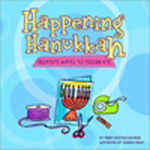 Happening Hanukkah - Creative Ways to Celebrate