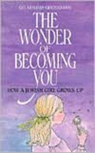 Wonder of Becoming You: How a Jewish Girl Grows Up