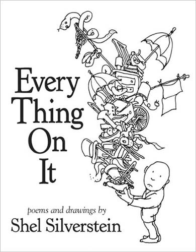 Every Thing On It      by     Shel Silverstein (HB)