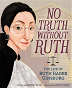 No Truth Without Ruth, the Life of Ruth Bader Ginsburg
