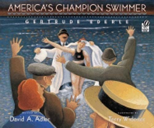 America's Champion Swimmer: Gertrude Ederle, the first woman to swim the English Channel
