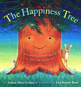 The Happiness Tree, Celebrating the Gifts of Trees