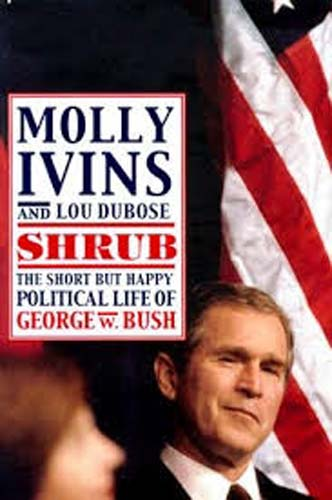 Shrub: Short But Happy Political Life of George W Bush HB