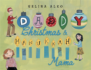 Daddy Christmas & Hanukkah Mama, a story about two traditions
