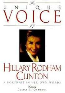 Unique Voice of Hillary Rodham Clinton Portrait in her Own Words HB