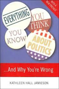 Everything You Think You Know About Politics...& Why You're Wrong PB