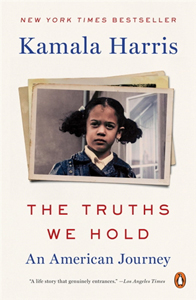 The Truths We Hold by Vice President Elect Kamala Harris